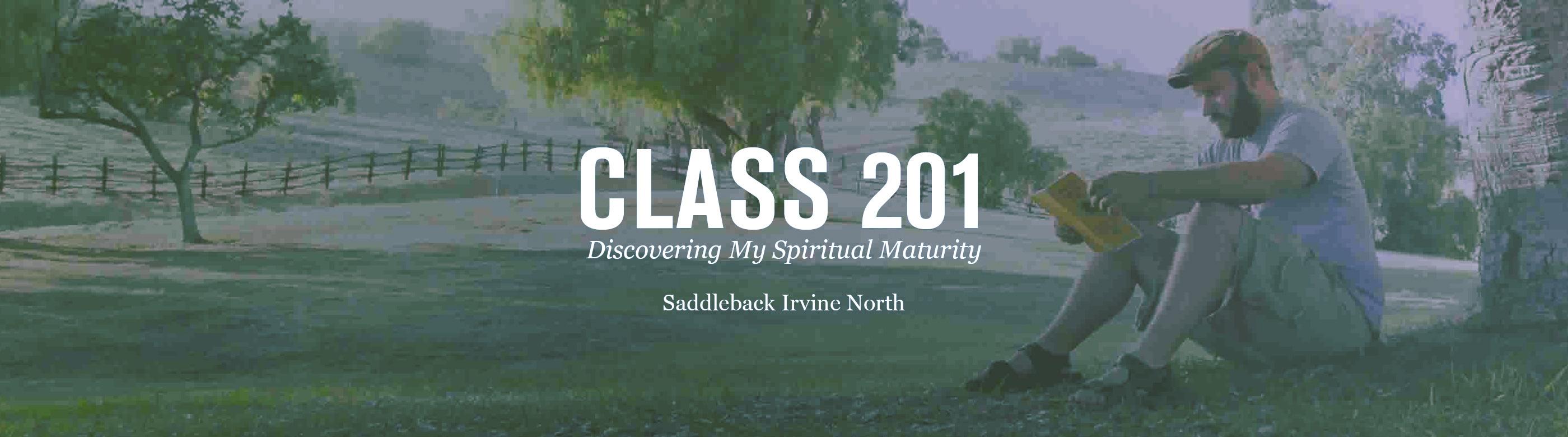 Class 201 discovering spiritual maturity